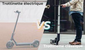 Trottinette électrique vs classique